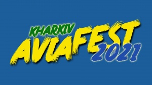 KharkivAviaFest will be held on 28 - 29 August 2021